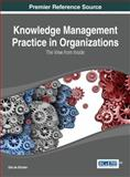 Knowledge Management Practice in Organizations : The View from Inside, , 1466651865