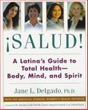 Sauld Pb : A Latina's Guide to Total Health - Body, Mind, and Spirit, Delgado, Jane L., 0060951877