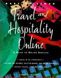 Travel and Hospitality Online : A Guide to Online Services, Holleman, Gary, 0442021879