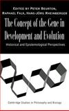 The Concept of the Gene in Development and Evolution : Historical and Epistemological Perspectives, , 0521771870
