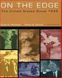 On the Edge : The United States since 1945, Horowitz, David A. and Carroll, Peter N., 0534571875