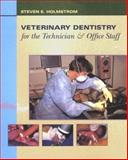 Veterinary Dentistry for the Technician and Office Staff, Holmstrom, Steven E., 0721681875