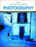A Short Course in Photography : An Introduction to Photographic Technique, London, Barbara and Stone, Jim, 0136031870