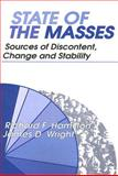 State of the Masses : Sources of Discontent, Change and Stability, Hamilton, Richard F. and Wright, James D., 020236187X