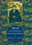 Alfarabi and the Foundation of Islamic Political Philosophy, Mahdi, Muhsin, 0226501876