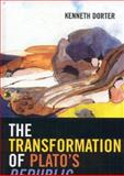 The Transformation of Plato's Republic, Dorter, Kenneth, 0739111876