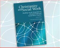 Christianity and Social Work : Readings on the Integration of Christian Faith and Social Work Practice - Fourth Edition, , 0971531870