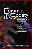 Business and Society: Searching for Progressive Paradigms, Ahmed Riahi-Belkaoui, 1480081876