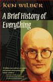 A Brief History of Everything, Ken Wilber, 157062187X