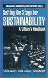 Setting the Stage for Sustainable : A Citizen's Handbook, Maser, Chris and Beaton, Charles R., 1574441876