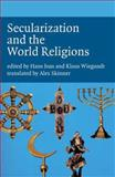 Secularization and the World Religions, , 184631187X