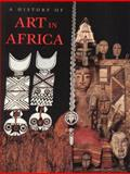 A History of Art in Africa, Abiodun, Rowland and Visoná, Monica Blackmun, 0134421876