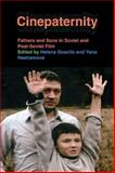 Cinepaternity : Fathers and Sons in Soviet and Post-Soviet Film, , 0253221870