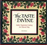 The Taste Divine : Indian Vegetarian Cooking the Natural Way, Vanamali, 0791411877