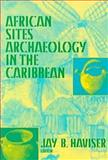 African Sites Archaelogy in the Caribbean, , 155876187X
