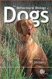 The Behavioural Biology of Dogs, Jensen, Per, 1845931874