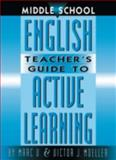 Middle School English Teacher's Guide to Active Learning, Marc V. Moeller and Victor J. Moeller, 1883001870