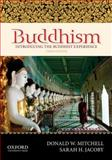 Buddhism : Introducing the Buddhist Experience, Mitchell, Donald W. and Jacoby, Sarah H., 0199861870
