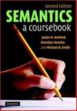 Semantics : A Coursebook, Hurford, James R. and Heasley, Brendan, 0521671876