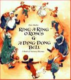 Ring-a-Ring O'Roses and a Ding, Dong Bell, Alan Marks, 0887081878