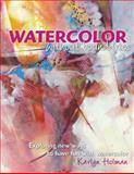 Watercolor Without Boundaries, Karlyn Holman, 0979221870