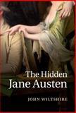 The Hidden Jane Austen, Wiltshire, John, 1107061873