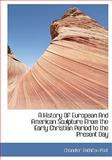 A History of European and American Sculpture from the Early Christian Period to the Present Day, Chandler Rathfon Post, 1113761873
