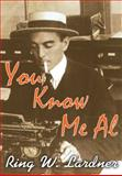 You Know Me Al, Lardner, Ring W., 1412811872