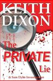 The Private Lie, Keith Dixon, 1475111878