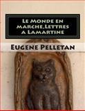 Le Monde en Marche,Lettres a Lamartine, Eugene Pelletan, 1495461874