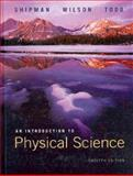 Introduction to Physical Science, Shipman, James and Wilson, Jerry D., 0538731877