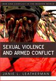 Sexual Violence and Armed Conflict, Leatherman, Janie L., 0745641873