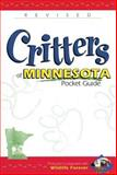 Critters of Minnesota Pocket Guide, Wildlife Forever Staff, 1885061870