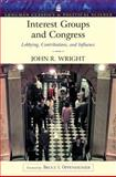Interest Groups and Congress : Lobbying, Contributions and Influence, Wright, John R., 0321121872