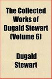 The Collected Works of Dugald Stewart, Dugald Stewart, 1151981877