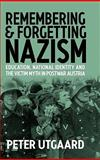Remembering and Forgetting Nazism, Peter Utgaard, 1571811877