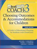 Choosing Outcomes and Accommodations for Children (COACH) : A Guide to Educational Planning for Students with Disabilities, Third Edition, Giangreco, Michael F. and Cloninger, Chigee J., 1598571877