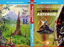 The Wailing Asteroid and the World That Couldn't Be, Murray Leinster, 1612871879