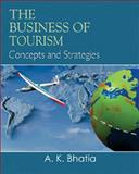 Business of Tourism : Concepts and Strategies, Bhatia, A. K., 8120731875