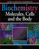 Biochemistry : Molecules, Cells, and the Body, Dow, Jocelyn and Lindsay, Gordon, 0201631873