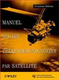 ITU Handbook on Satellite Communications French Edition, International Telecommunications Union Staff and International Telecommunications Union, 0471221872