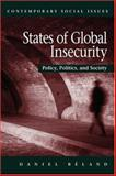 States of Global Insecurity : Policy, Politics, and Society, Beland, Daniel, 071677187X