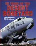 50 Years of the Desert Boneyard : Davis Monthan AFB Arizona, Chinnery, Philip D., 0760301875