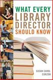 What Every Library Director Should Know, Curzon, Susan Carol, 0810891875