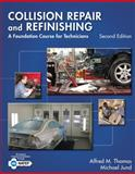 Collision Repair and Refinishing : A Foundation Course for Technicians, Thomas, Alfred and Jund, Michael, 1133601871