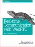 Real-Time Communication with WebRTC : Peer-to-Peer in the Browser, Loreto, Salvatore and Romano, Simon Pietro, 1449371876