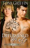 Determined Mate: Holland Brothers 2, Toni Griffin, 149499187X