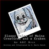 Sleepy Tales of Maine Creatures and a Kraken, C. Marlo Hatch, 1496111877