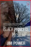 The Black Princess Mystery, Power, Jim, 1631051873