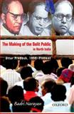 The Making of the Dalit Public in North India 9780198071877